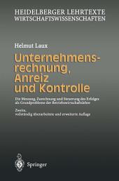 Unternehmensrechnung, Anreiz und Kontrolle: Die Messung, Zurechnung und Steuerung des Erfolges als Grundprobleme der Betriebswirtschaftslehre, Ausgabe 2