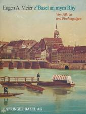 z'Basel an mym Rhy: Von Fähren und Fischergalgen