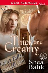 Thick and Creamy [Cedar Falls 10]