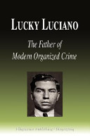 Lucky Luciano - The Father of Modern Organized Crime (Biography)