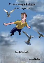 El hombre que imitaba a los pájaros