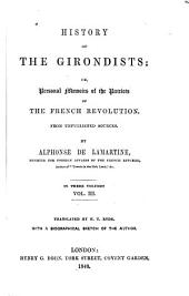 History of the Girondists: Or, Personal Memoirs of the Patriots of the French Revolution from Unpublished Sources, Volume 3