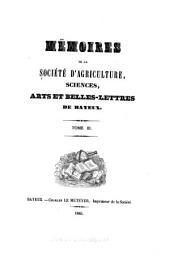 Mémoires de la Société d'agriculture, sciences, arts et belles-lettres de Bayeux: Volumes3à4
