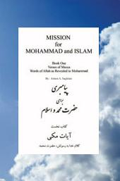 MISSION for MOHAMMAD and ISLAM: Book One Verses of Mecca Words of Allah as Revealed to Mohammad