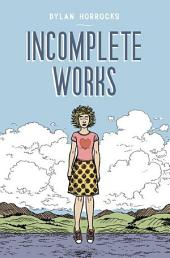 Incomplete Works: First North American Edition