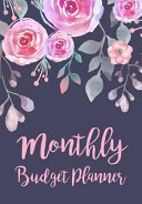 Monthly Budget Planner: Expense Finance Budget by a Year Monthly Weekly & Daily Bill Budgeting Planner and Organizer Tracker Workbook Journal