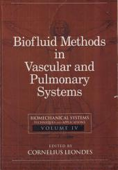 Biomechanical Systems: Techniques and Applications, Volume IV: Biofluid Methods in Vascular and Pulmonary Systems