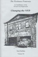 The Firehouse Fraternity  An Oral History of the Newark Fire Department Volume VI Changing the NFD PDF