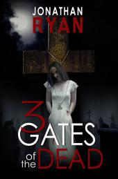 3 Gates of the Dead: Volume 1