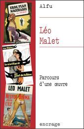 Léo Malet: Parcours d'une œuvre
