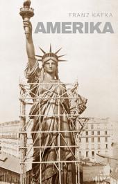Amerika: Oder: Der Verschollene