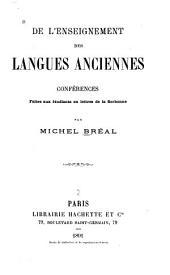 De l'enseignement des langues anciennes: conférences faites aux étudiants en lettres de la Sorbonne