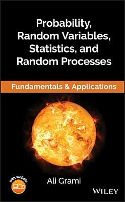 Probability  Random Variables  Statistics  and Random Processes