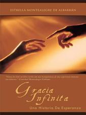 GRACIA INFINITA: Una Historia De Esperanza