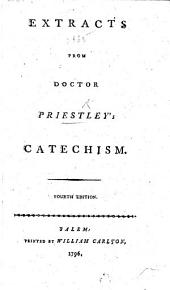 Extracts from Doctor Priestley's Catechism ... Fourth edition