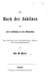 Das Buch der Jubiläen und sein Verhältniss zu den Midraschim. Ein Beitrag zur orientalischen Sagen- und Alterthumskunde