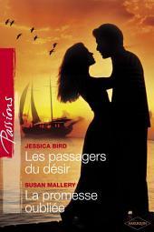 Les passagers du désir - La promesse oubliée (Harlequin Passions)