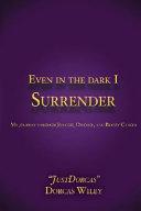 Even in the Dark I Surrender PDF
