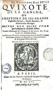 Le valeureux Don Quixote de la Manche ou l'histoire de ses grands exploicts d'armes, fidèles amours et adventures étranges. Traduit fidèlement de l'Espagnol par Cesar Oudin