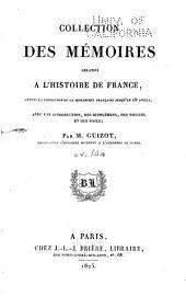 Collection des mémoires relatifs à l'histoire de France depuis la fondation de la monarchie française jusqu'au 13e siècle: Avec une introduction, des supplémens, des notices et des notes, Volume10