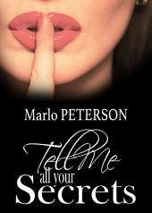 Tell Me All Your Secrets (BDSM Erotica)
