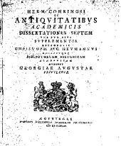 Herm. Conringii De antiquitatibus academicis dissertationes septem: una cum eius supplementis