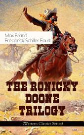 THE RONICKY DOONE TRILOGY (Western Classics Series): Ronicky Doone, Ronicky Doone's Treasure & Ronicky Doone's Reward