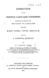 Instruction in the Oriental languages considered, specially as regards the education of candidates for the East India Civil service, and as a national question