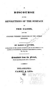 A discourse on the revolutions of the surface of the globe, and the changes thereby produced in the animal kingdom