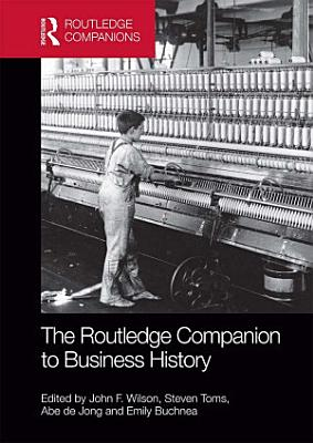 The Routledge Companion to Business History PDF