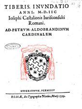 Tiberis inundatio anni 1598 Iosephi Castalionis iurisconsulti Romani. Ad Petrum Aldobrandinum cardinalem