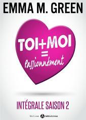 Toi + Moi = Passionnément (Intégrale saison 2)
