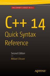 C++ 14 Quick Syntax Reference: Second Edition, Edition 2