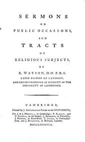 Sermons on Public Occasions: And Tracts on Religious Subjects