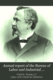 Annual Report of the Bureau of Labor and Industrial Statistics of the State of Virginia for the Years ...
