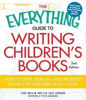 The Everything Guide to Writing Children s Books PDF