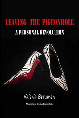 Leaving the Pigeonhole  A Personal Revolution PDF