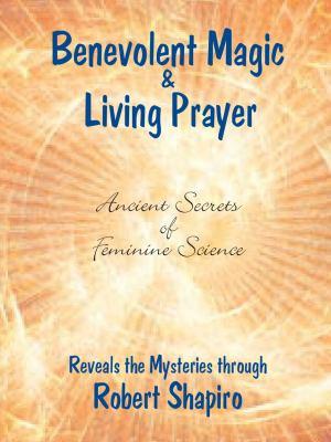 Benevolent Magic and Living Prayer PDF
