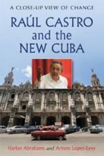 Raœl Castro and the New Cuba