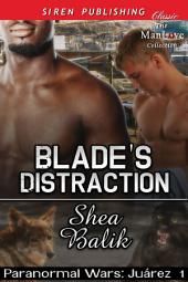 Blade's Distraction [Paranormal Wars: Juarez 1]