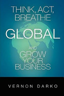 Think  Act  Breathe Global and Grow Your Business PDF