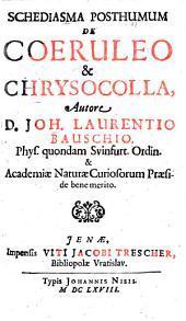 Schediasma ... de Coeruleo et Chrysocolla