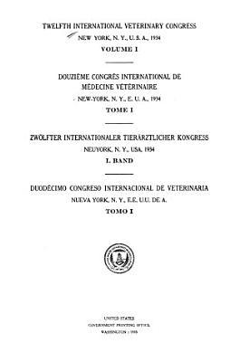 Twelfth International Veterinary Congress  New York  N Y   U S A   1934     PDF