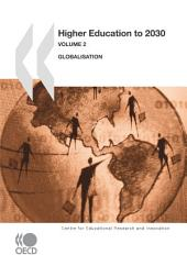 Educational Research and Innovation Higher Education to 2030, Volume 2, Globalisation