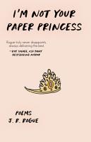 I m Not Your Paper Princess  Poems PDF