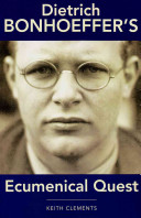 Dietrich Bonhoeffer s Ecumenical Quest