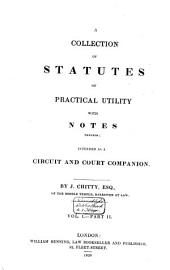 A Collection of Statutes of Practical Utility: With Notes Thereon. with Notes Thereon, Volume 4