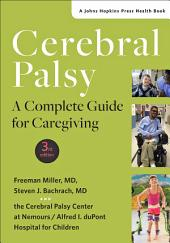Cerebral Palsy: A Complete Guide for Caregiving, Edition 3