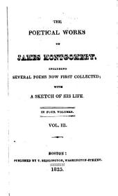 The Poetical Works of James Montgomery: Including Several Poems Now First Collected : with a Sketch of His Life, Volume 3