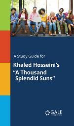 A Study Guide for Khaled Hosseini's